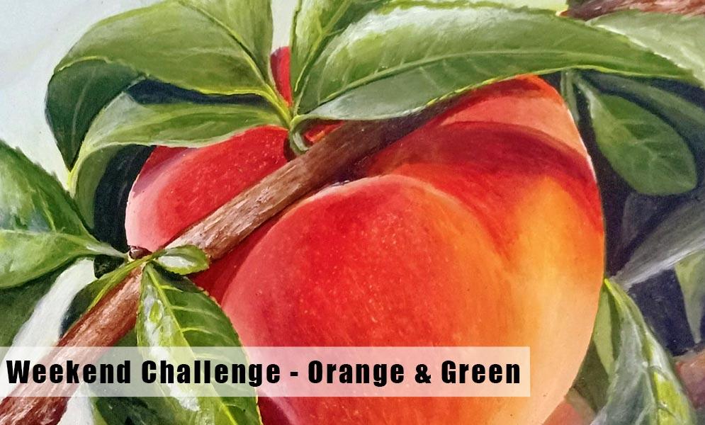 Weekend Art Challenge – Orange & Green