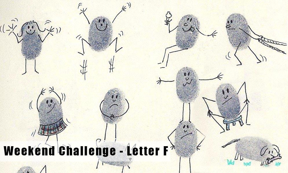 Weekend Art Challenge – Letter  F