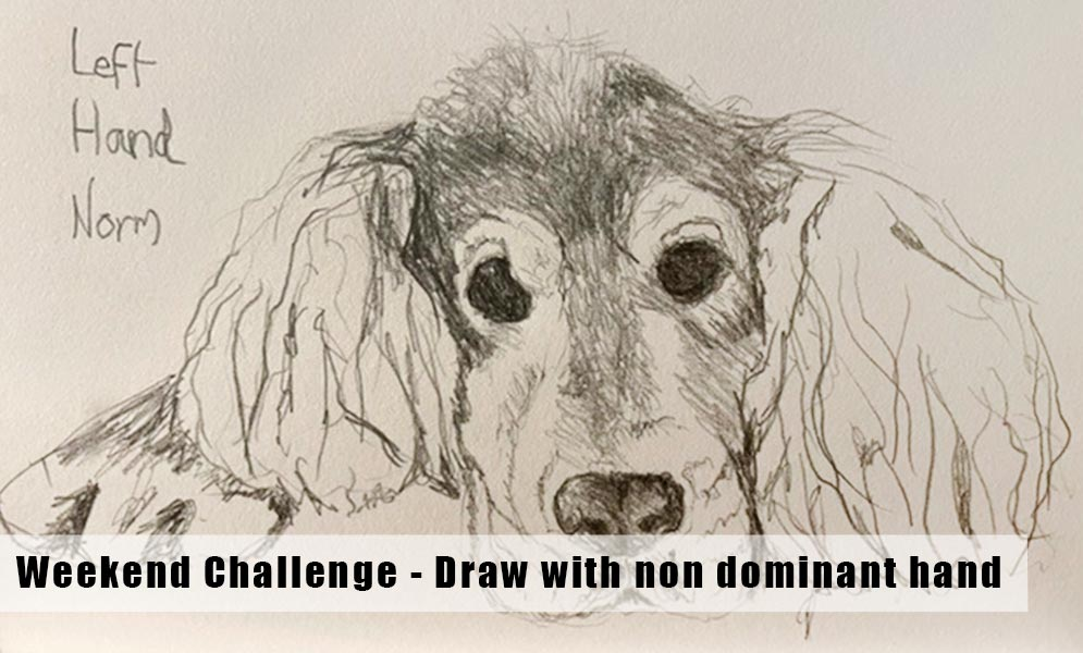 Weekend Art Challenge – Draw with Non Dominant Hand