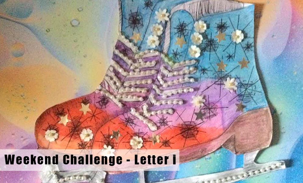 Weekend Art Challenge – Letter i